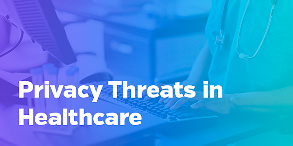 privacy threats in healthcare